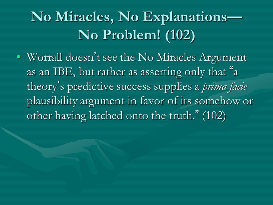 No Miracles, No Explanations— No Problem.