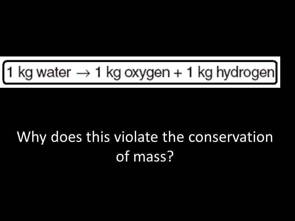 Why does this violate the conservation of mass?