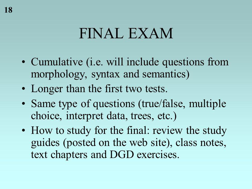 18 FINAL EXAM Cumulative (i.e.
