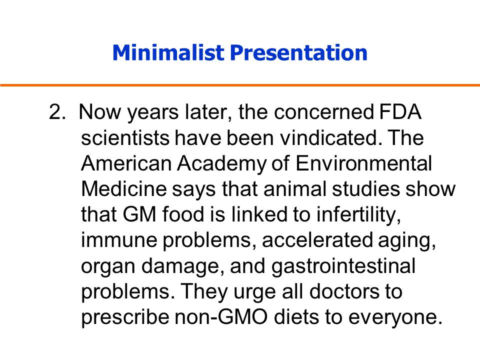Minimalist Presentation 2. Now years later, the concerned FDA scientists have been vindicated. The American Academy of Environmental Medicine says tha