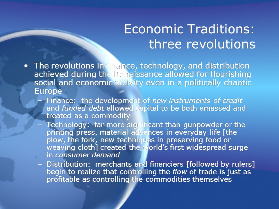 Economic Traditions: three structures Three structures emerge that shape and govern economic life: