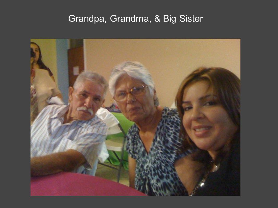 Grandpa, Grandma, & Big Sister