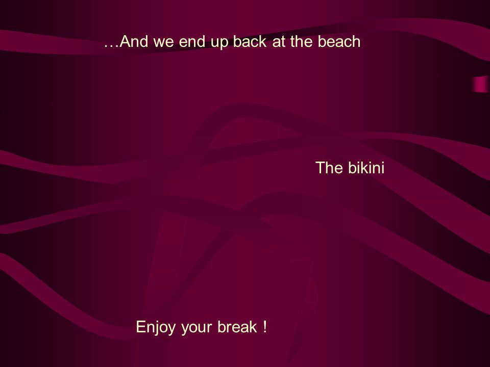 …And we end up back at the beach The bikini Enjoy your break !