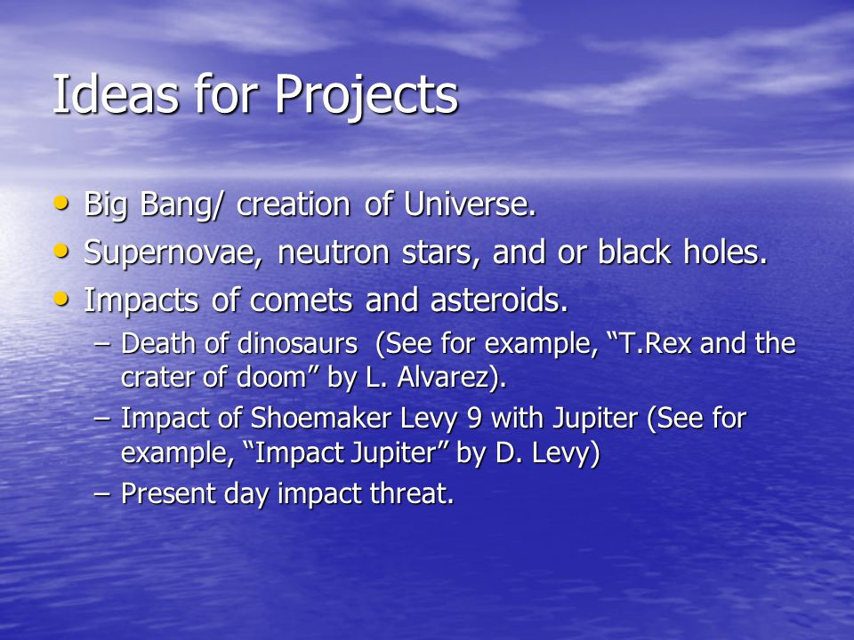 Ideas for Projects Big Bang/ creation of Universe.
