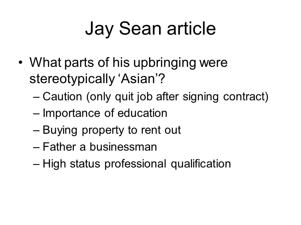 Jay Sean article What parts of his upbringing were stereotypically 'Asian'.