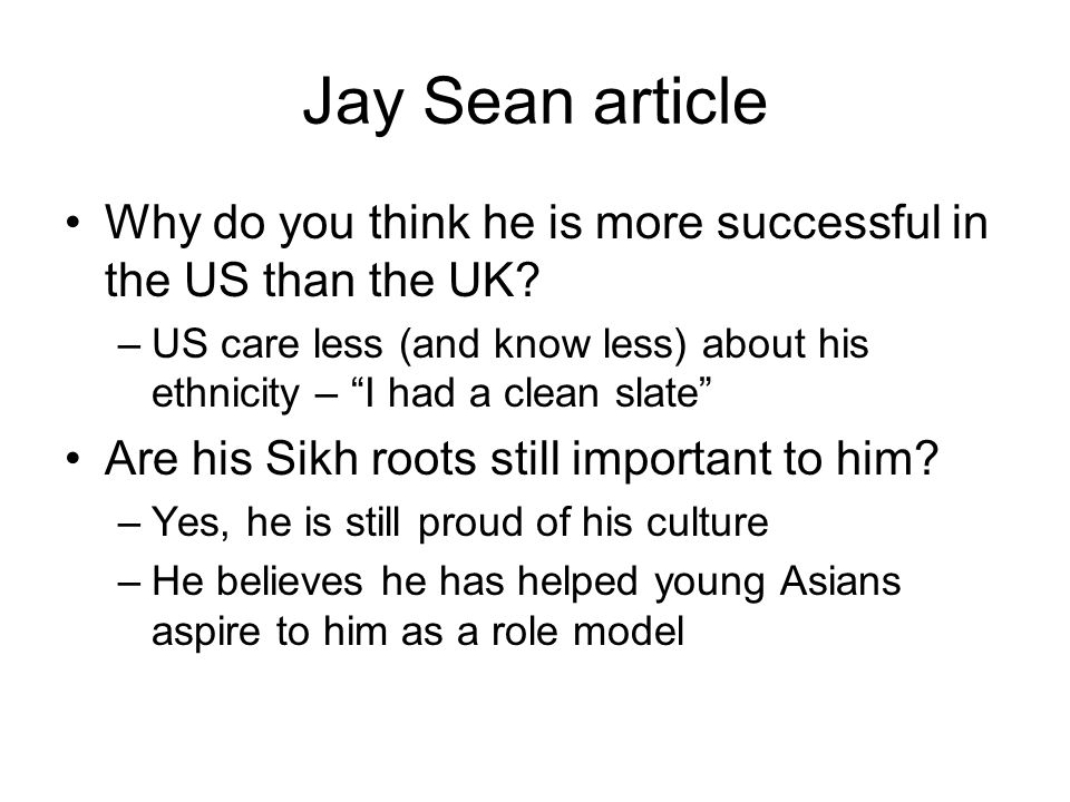 Jay Sean article Why do you think he is more successful in the US than the UK.