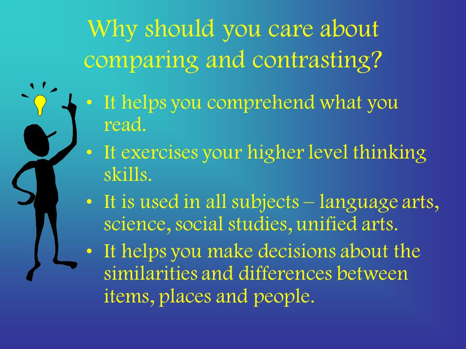 Why should you care about comparing and contrasting.