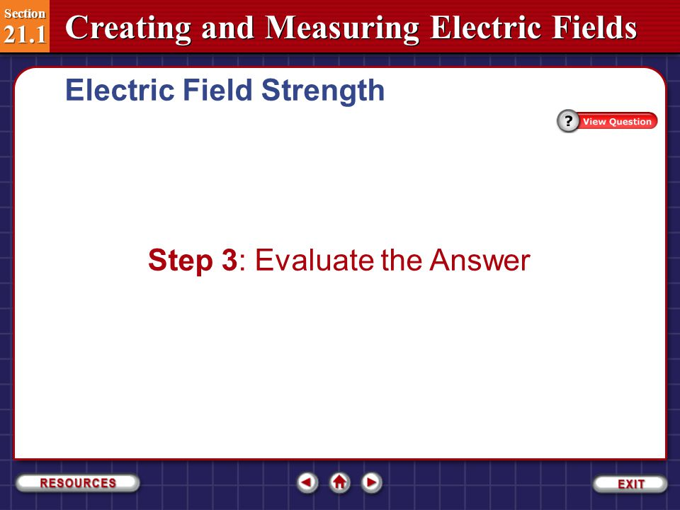 Section 21.1 Section 21.1 Creating and Measuring Electric Fields Electric Field Strength The force on the test charge and the electric field are in the same direction.