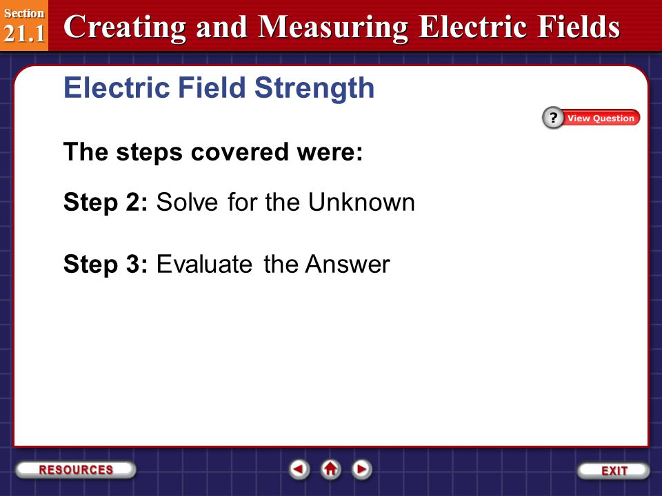 Section 21.1 Section 21.1 Creating and Measuring Electric Fields The steps covered were: Step 1: Analyze and Sketch the Problem Draw and label the test charge, q .
