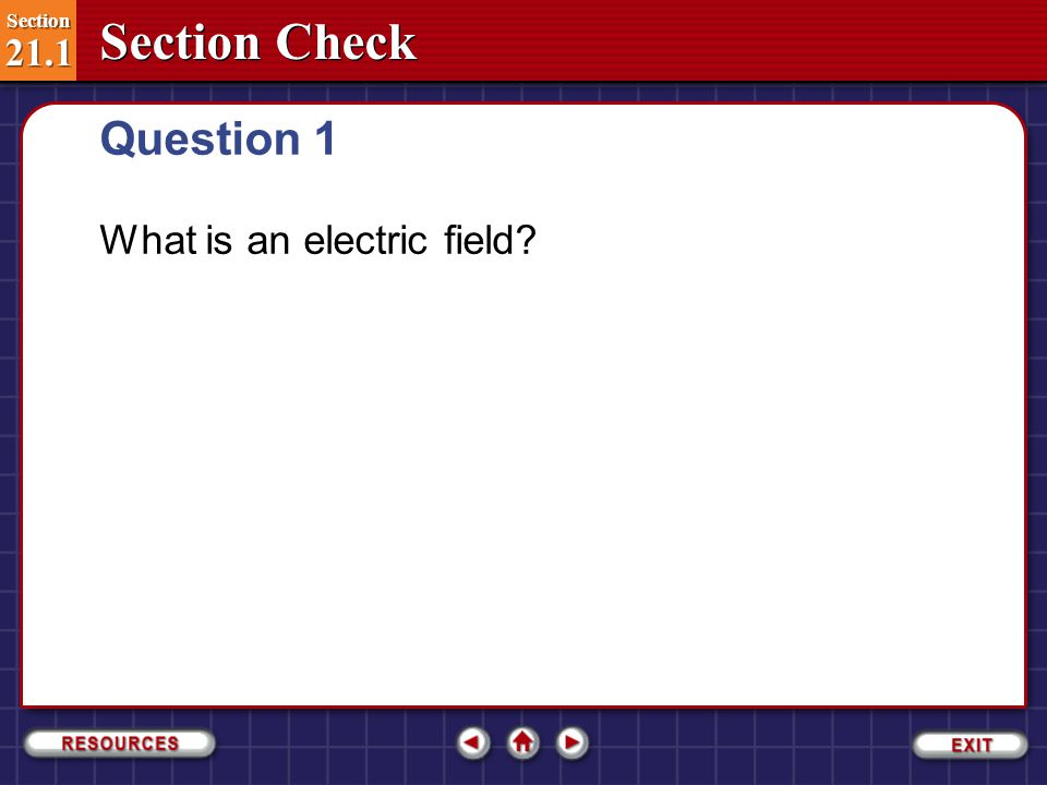 Section 21.1 Section 21.1 Creating and Measuring Electric Fields Field lines do not really exist.