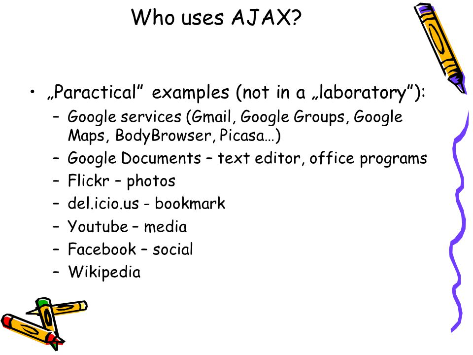 Who uses AJAX.