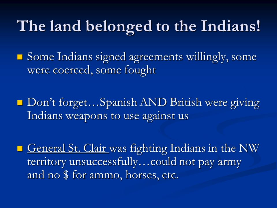 The land belonged to the Indians.