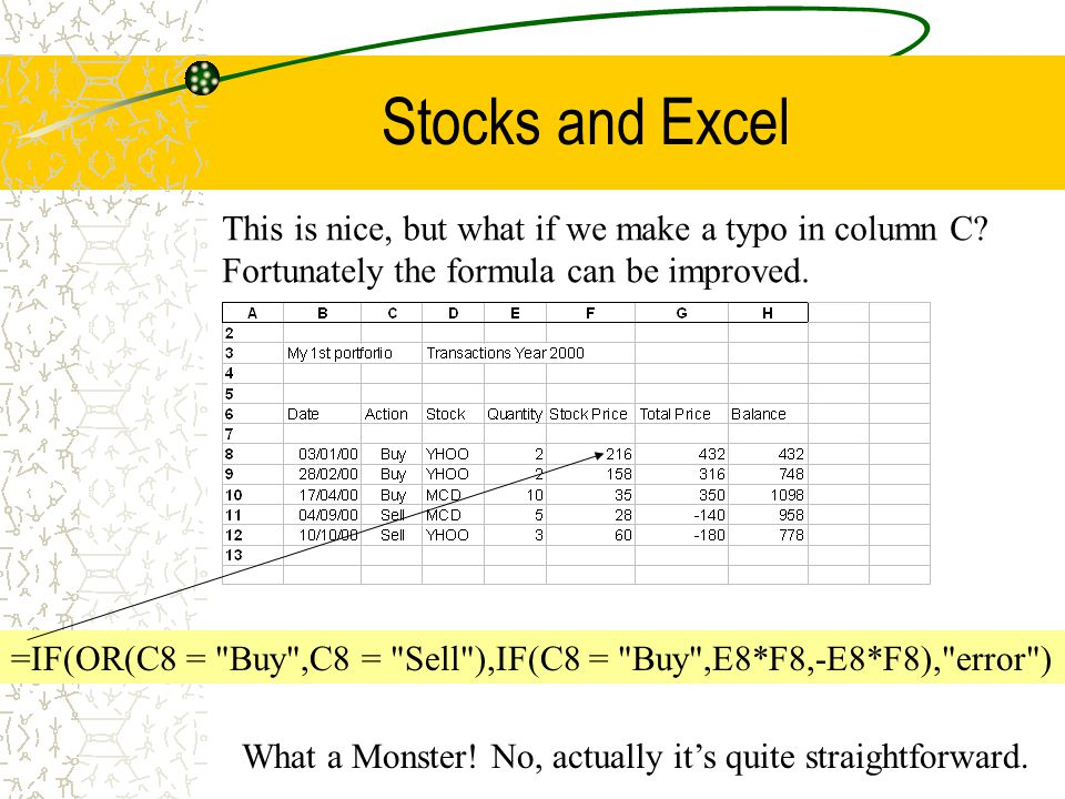 Stocks and Excel =IF(OR(C8 =