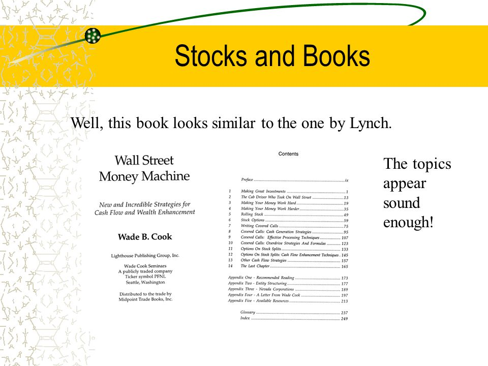 Stocks and Books Well, this book looks similar to the one by Lynch. The topics appear sound enough!
