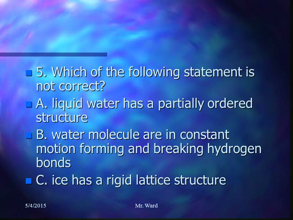 n 4. The density of liquid water is 1.0 gm/cu.cm.