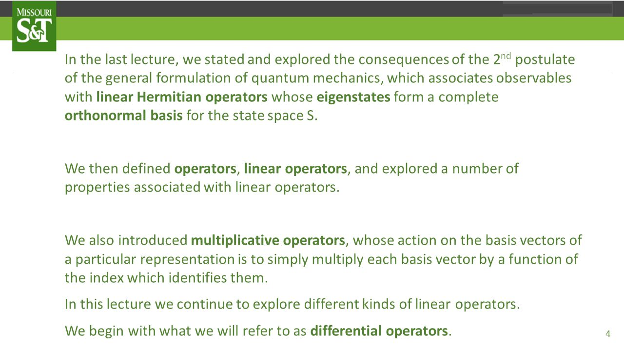 Differential Operators These three operators form the components of the vector operator which takes the gradient in this representation : That is to say, or It turns out that this operator is not Hermitian (a term we have not yet defined) and is useful to trade it in for something called the wavevector operator which is defined so that i.e., so that 15