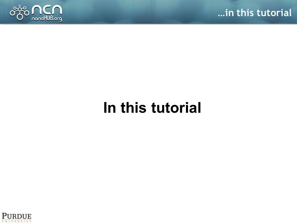 …in this tutorial In this tutorial