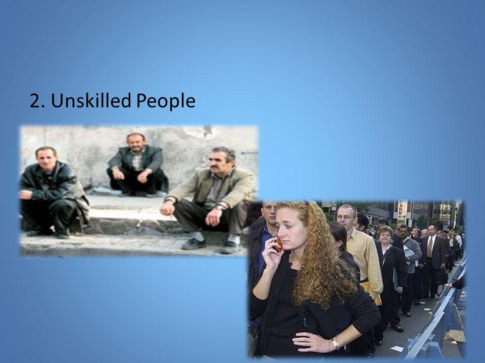 2. Unskilled People