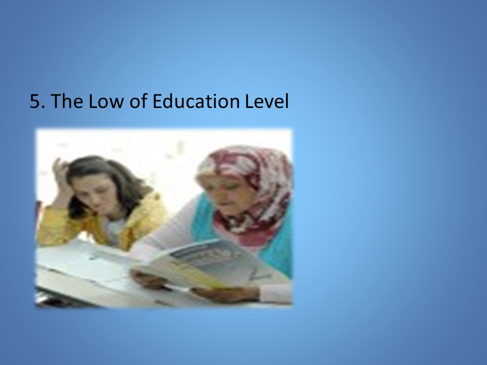 5. The Low of Education Level