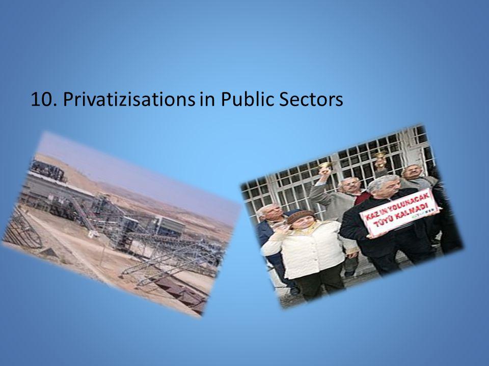 10. Privatizisations in Public Sectors