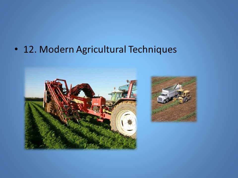 12. Modern Agricultural Techniques