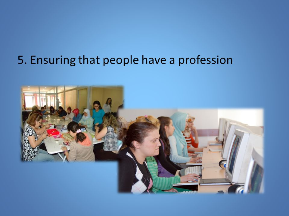 5. Ensuring that people have a profession