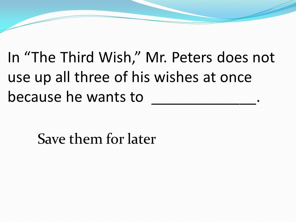 In The Third Wish, Mr.