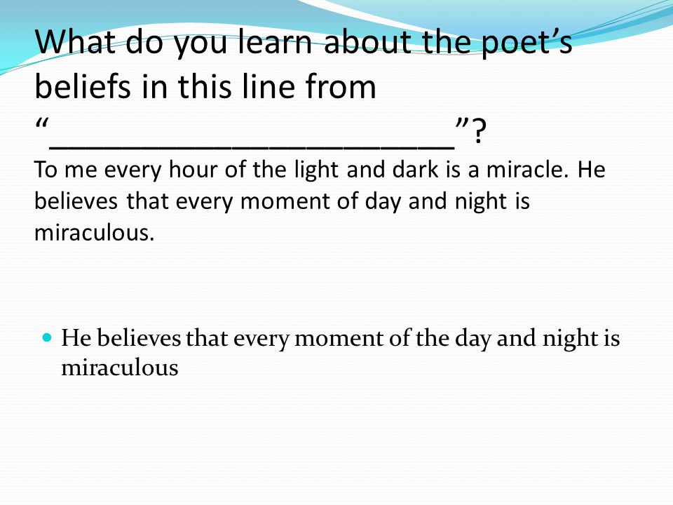 What do you learn about the poet's beliefs in this line from ______________________ .