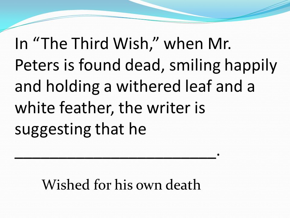 In The Third Wish, when Mr.