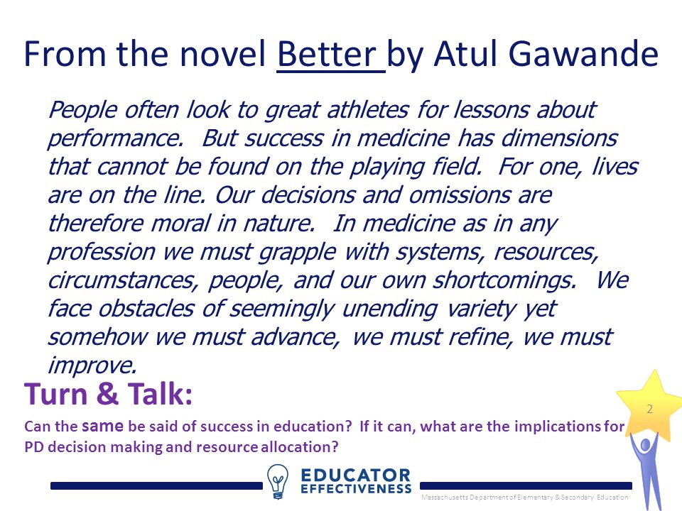 Massachusetts Department of Elementary & Secondary Education 2 From the novel Better by Atul Gawande People often look to great athletes for lessons about performance.