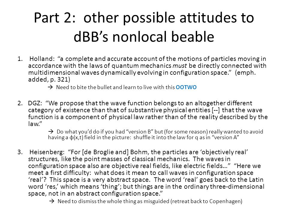 Part 2: other possible attitudes to dBB's nonlocal beable 1.