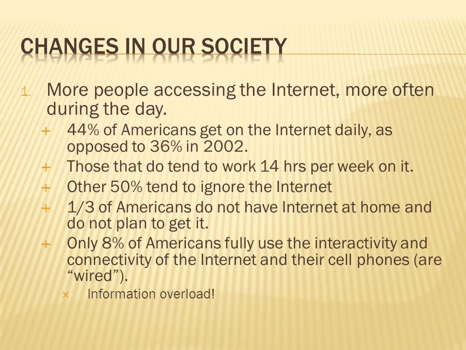 1. More people accessing the Internet, more often during the day.