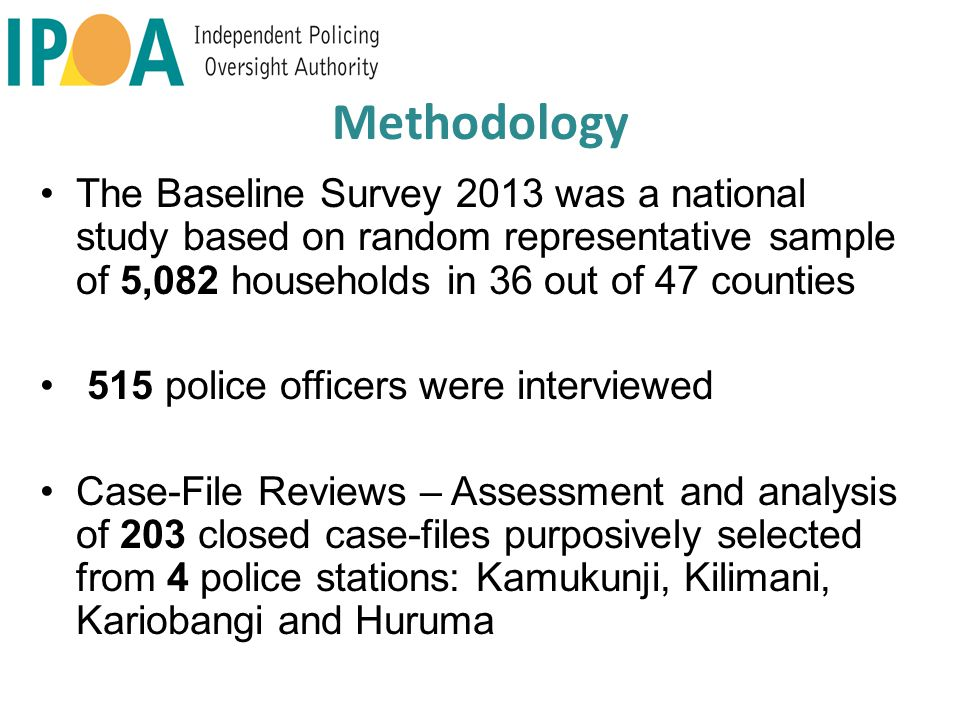 Survey done between January - February 2013, in partnership with some stakeholders, commissioned to a research firm and supervised by IPOA Guarding Public Interest