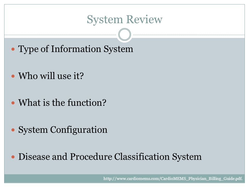 System Review Type of Information System Who will use it.