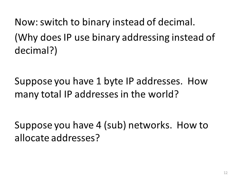 Now: switch to binary instead of decimal.