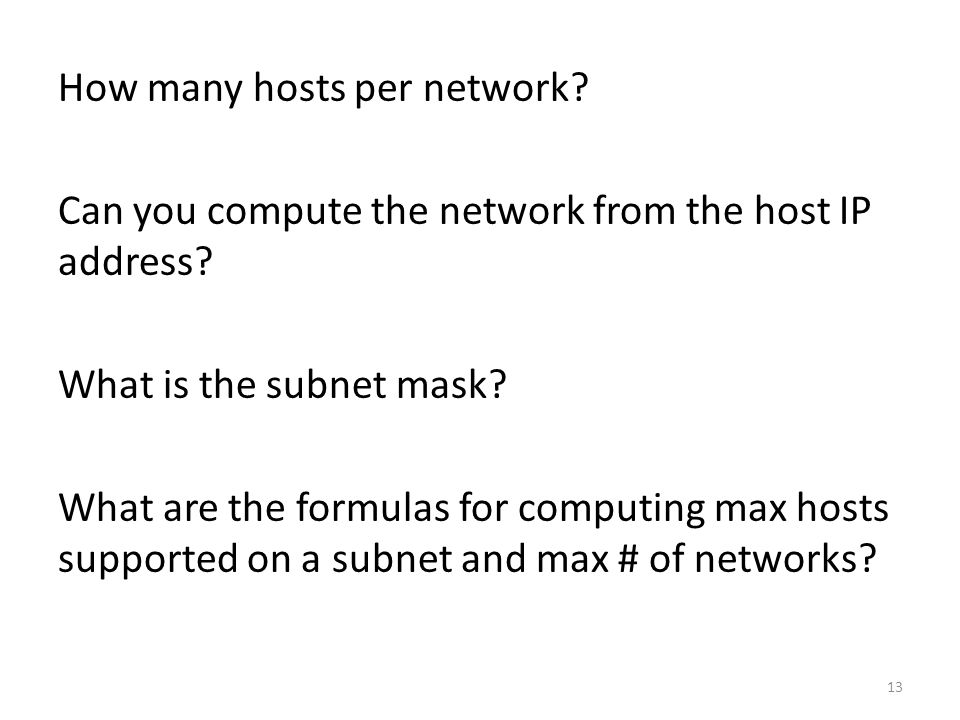 How many hosts per network. Can you compute the network from the host IP address.