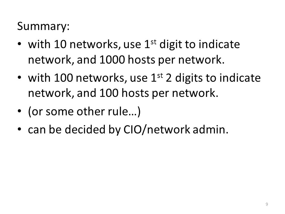 Summary: with 10 networks, use 1 st digit to indicate network, and 1000 hosts per network.