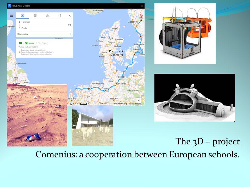 The 3D – project Comenius: a cooperation between European schools.