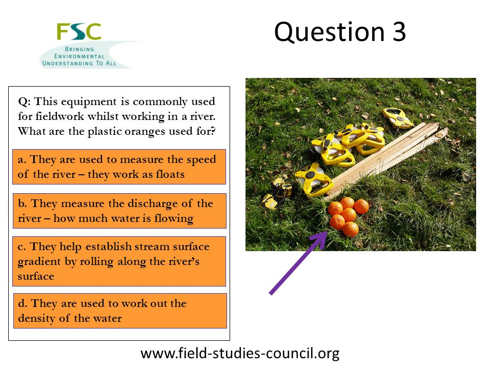 Question 3 Q: This equipment is commonly used for fieldwork whilst working in a river.