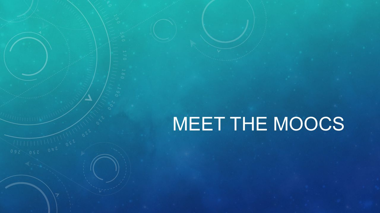 MEET THE MOOCS