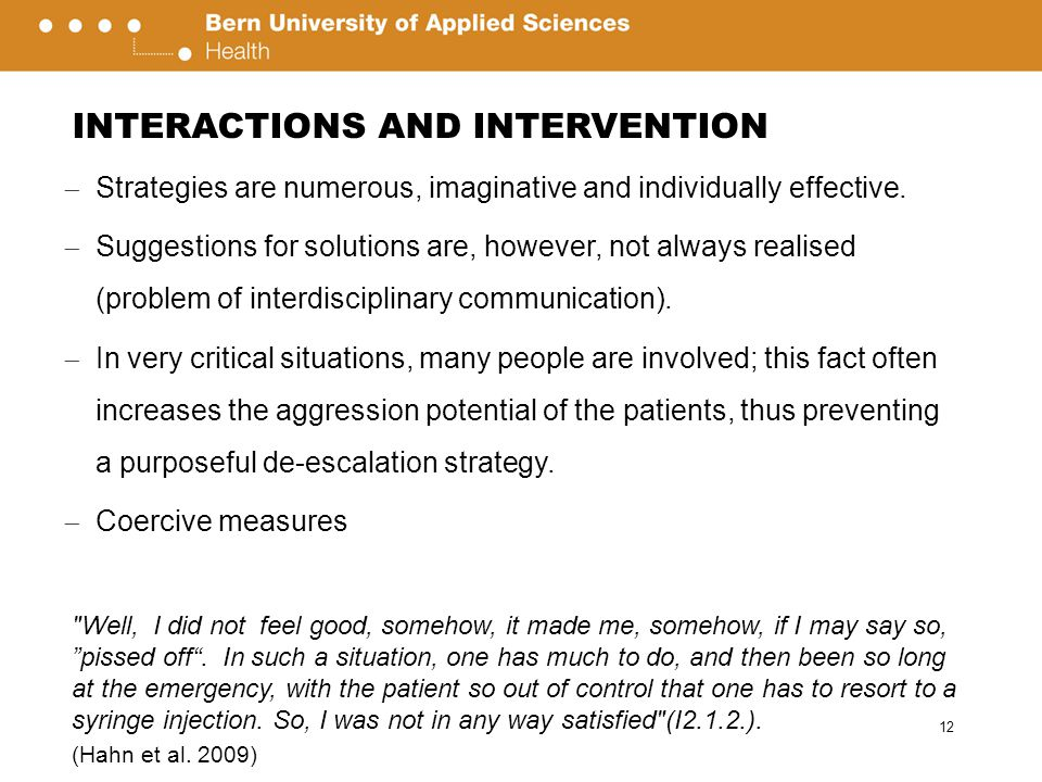 INTERACTIONS AND INTERVENTION  Strategies are numerous, imaginative and individually effective.