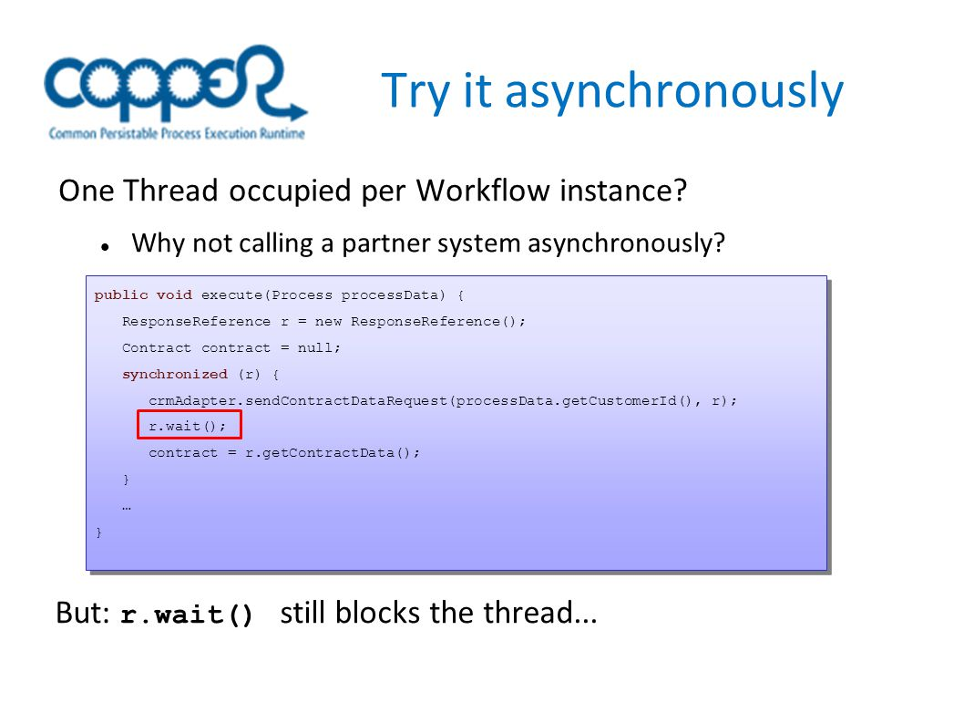 Try it asynchronously One Thread occupied per Workflow instance.