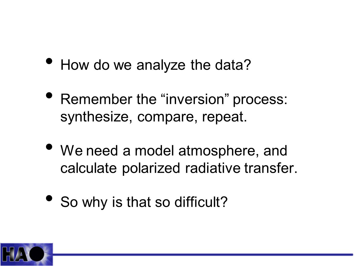 How do we analyze the data. Remember the inversion process: synthesize, compare, repeat.