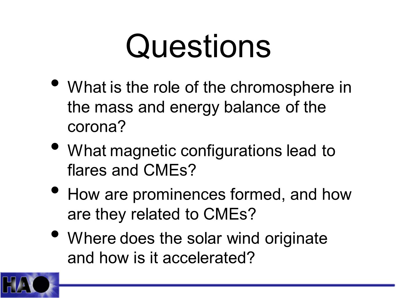 Questions What is the role of the chromosphere in the mass and energy balance of the corona.