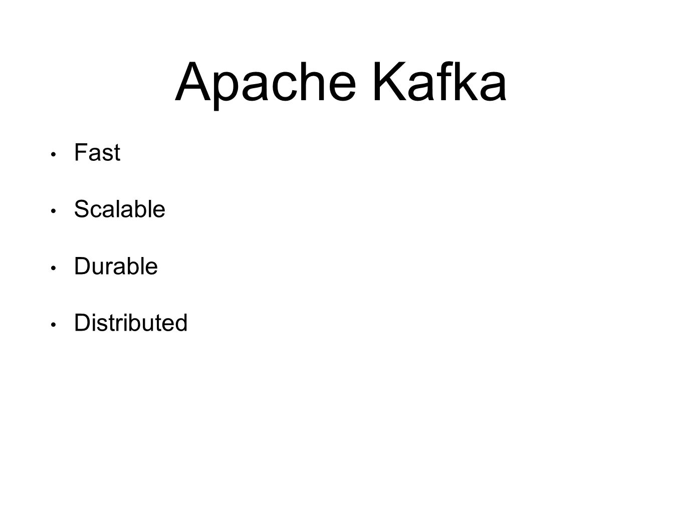 Apache Kafka Fast Scalable Durable Distributed