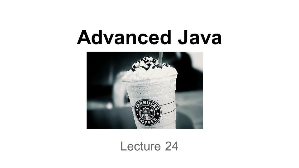 Advanced Java Lecture 24