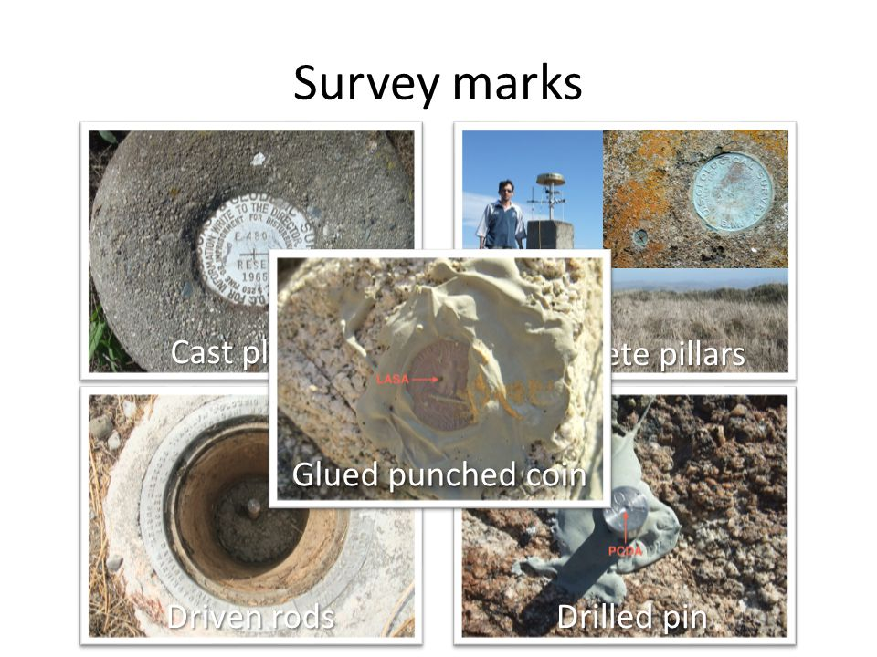 Survey marks Concrete pillars Cast plates Driven rods Glued punched coin Drilled pin