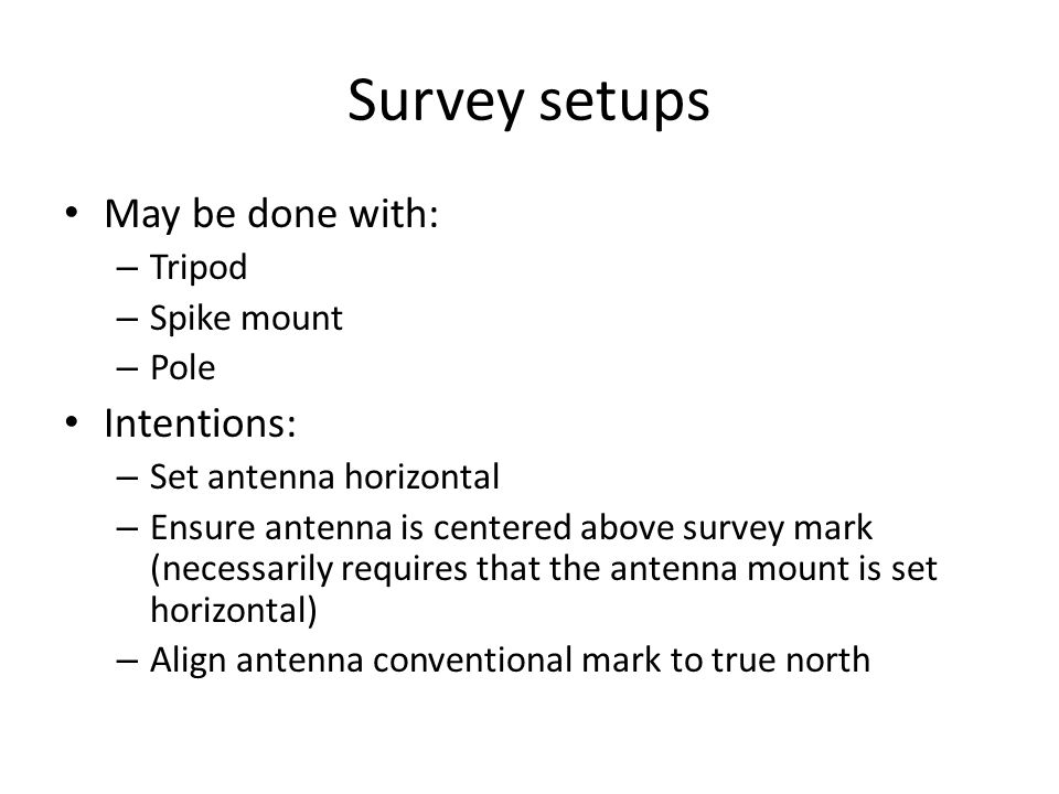 Surveyor's tripod Advantages: – Easily portable – Stable on flat ground Disadvantages: – Inconsistent height setup (variable multipath) – Easily disturbed http://facility.unavco.org