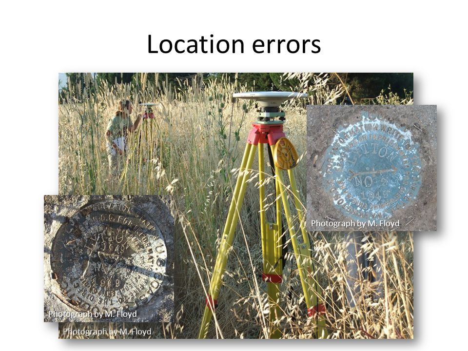Setup errors Episodic survey setups can mean that measurements are not centered perfectly over a mark or the antenna height not measured accurately These measurements tend to exhibit an independent and random nature Photograph by M.