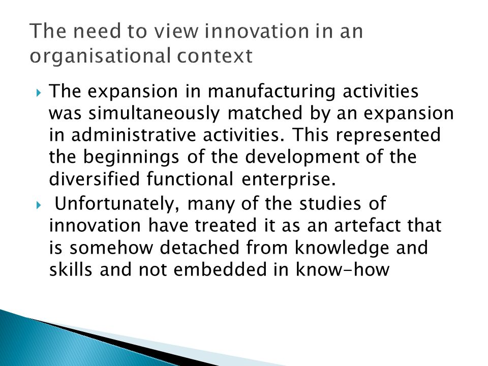  The expansion in manufacturing activities was simultaneously matched by an expansion in administrative activities.